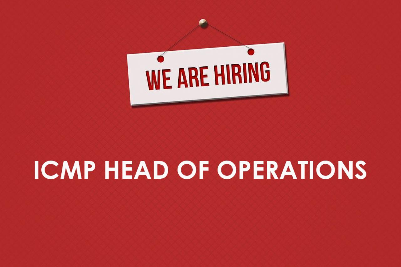 Career Opportunity - ICMP Head of Operations