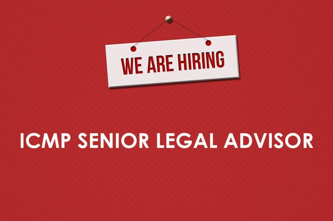 Career Opportunity - ICMP Senior Legal Advisor